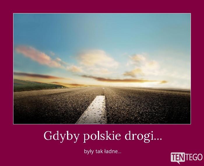 Gdyby polskie drogi...